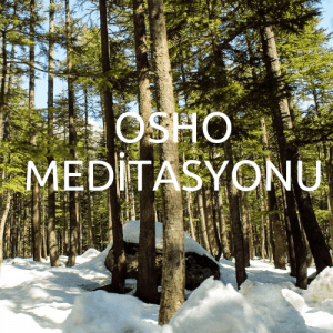OSHO Meditasyonu 300x300 - OSHO Meditasyonu