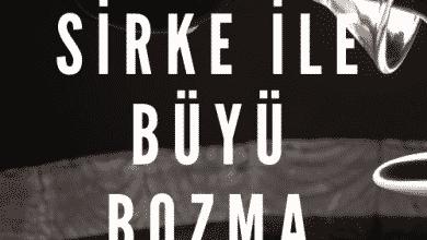 Photo of Sirke ile Büyü Bozma