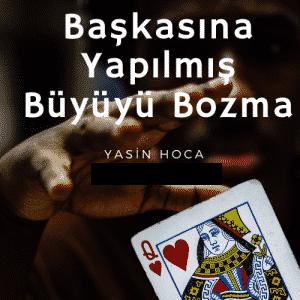 Baskasina Yapilmis Buyuyu Bozma 300x300 - Başkasına Yapılmış Büyüyü Bozma
